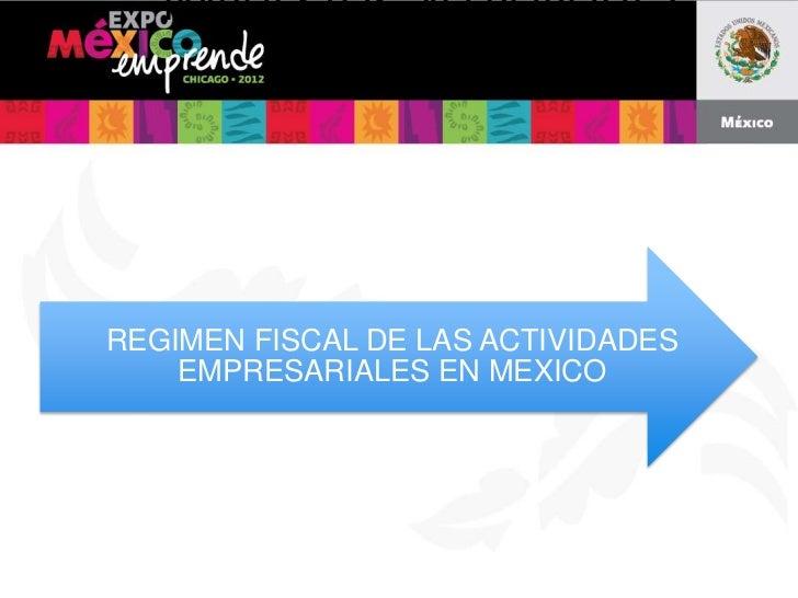 IMPUESTOS, YO PORQUE?REGIMEN FISCAL DE LAS ACTIVIDADES    EMPRESARIALES EN MEXICO