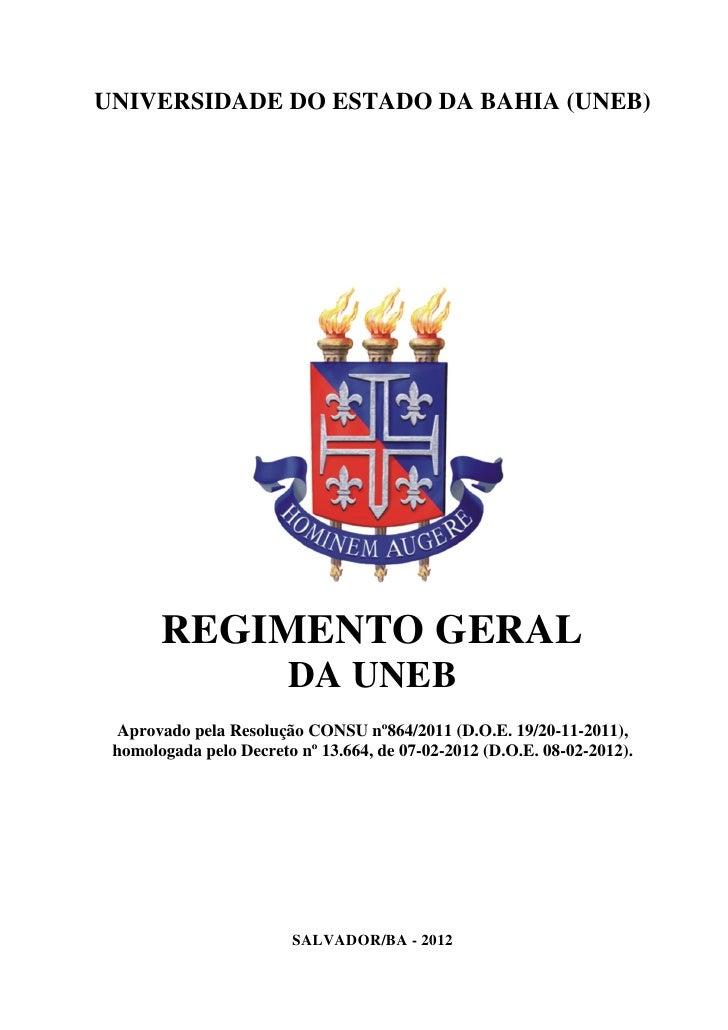 UNIVERSIDADE DO ESTADO DA BAHIA (UNEB)       REGIMENTO GERAL                        DA UNEB Aprovado pela Resolução CONSU ...