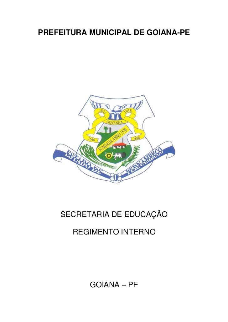 PREFEITURA MUNICIPAL DE GOIANA-PE         SECRETARIA DE EDUCAÇÃO         REGIMENTO INTERNO                GOIANA – PE
