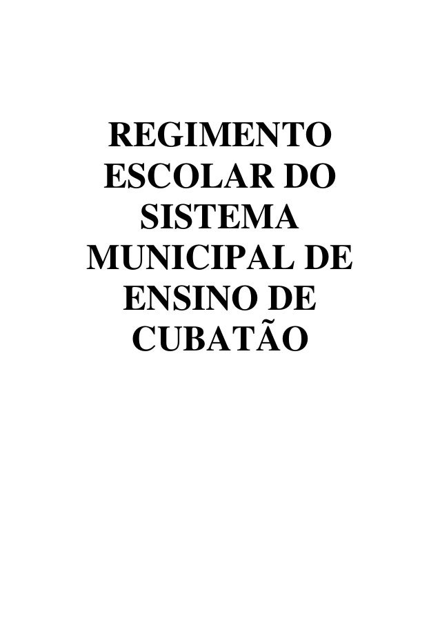 REGIMENTO ESCOLAR DO SISTEMA MUNICIPAL DE ENSINO DE CUBATÃO