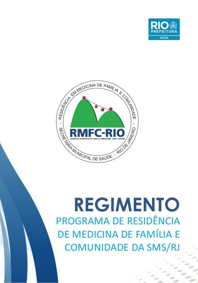 REGIMENTO PROGRAMA DE RESIDÊNCIA DE MEDICINA DE FAMÍLIA E COMUNIDADE DA SMS/RJ -RESIDÊNCIA EM MEDICINA DE FAMÍLIA E COMUNI...