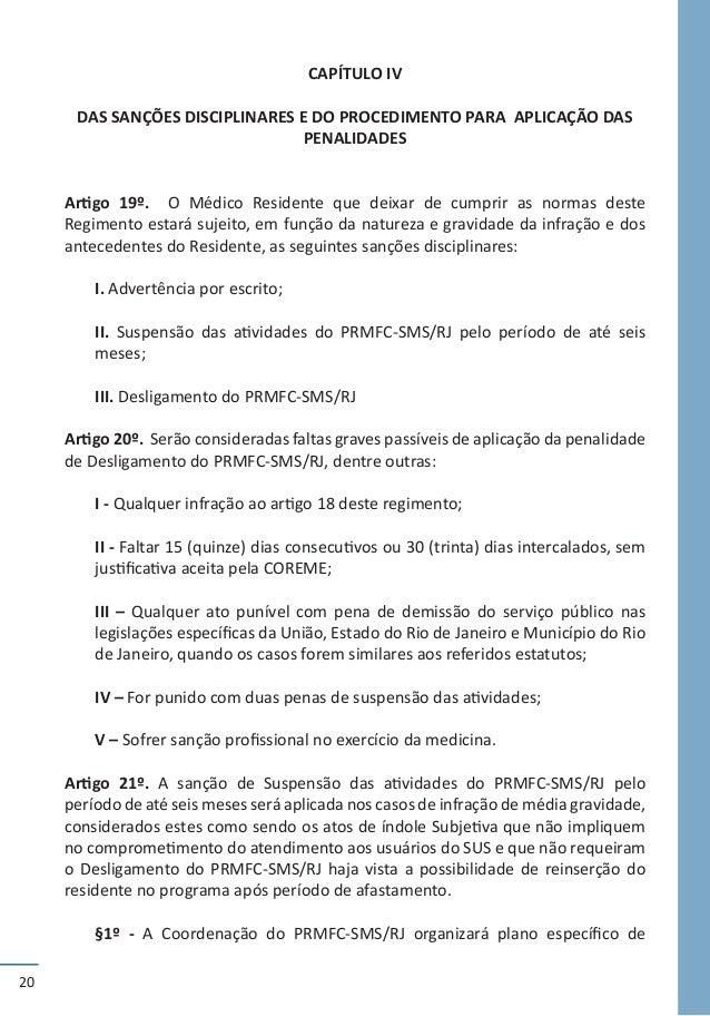 20 CAPÍTULO IV DAS SANÇÕES DISCIPLINARES E DO PROCEDIMENTO PARA APLICAÇÃO DAS PENALIDADES Artigo 19º. O Médico Residente q...