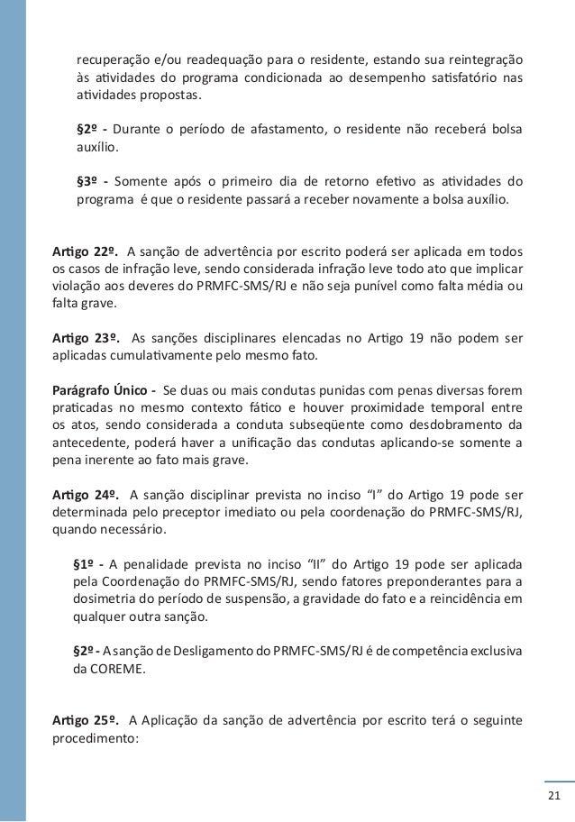 21 recuperação e/ou readequação para o residente, estando sua reintegração às atividades do programa condicionada ao desem...