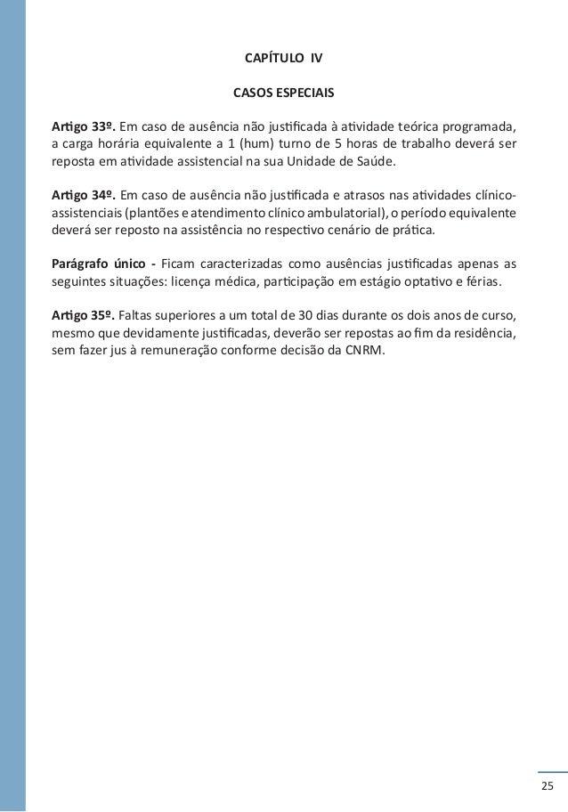 25 CAPÍTULO IV CASOS ESPECIAIS Artigo 33º. Em caso de ausência não justificada à atividade teórica programada, a carga hor...