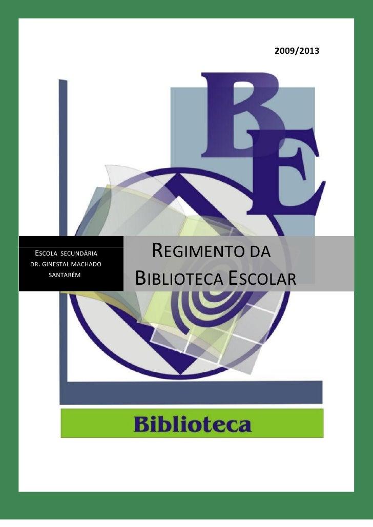 2009/2013 ESCOLA SECUNDÁRIADR. GINESTAL MACHADO                         REGIMENTO DA     SANTARÉM                       BI...