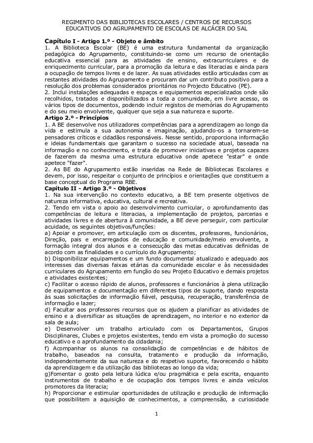 REGIMENTO DAS BIBLIOTECAS ESCOLARES / CENTROS DE RECURSOS EDUCATIVOS DO AGRUPAMENTO DE ESCOLAS DE ALCÁCER DO SAL 1 Capítul...