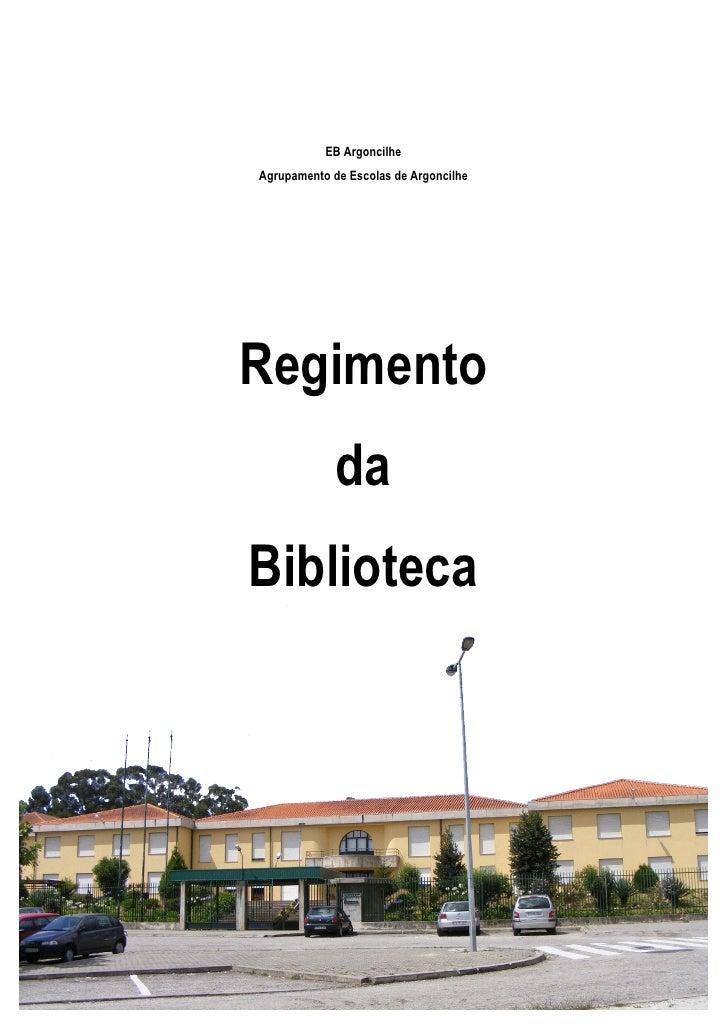EB ArgoncilheAgrupamento de Escolas de ArgoncilheRegimento             daBiblioteca