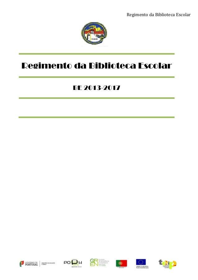 Regimento da Biblioteca Escolar  Regimento da Biblioteca Escolar BE 2013-2017