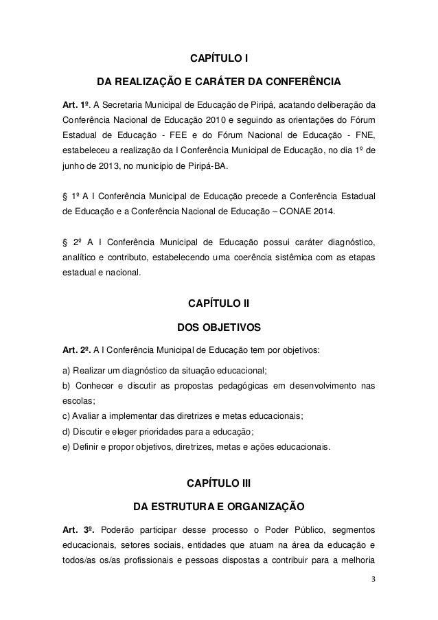 3CAPÍTULO IDA REALIZAÇÃO E CARÁTER DA CONFERÊNCIAArt. 1º. A Secretaria Municipal de Educação de Piripá, acatando deliberaç...