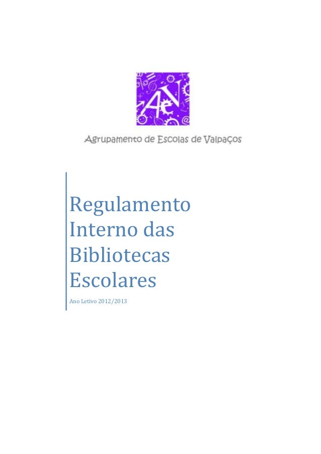 RegulamentoInterno dasBibliotecasEscolaresAno Letivo 2012/2013