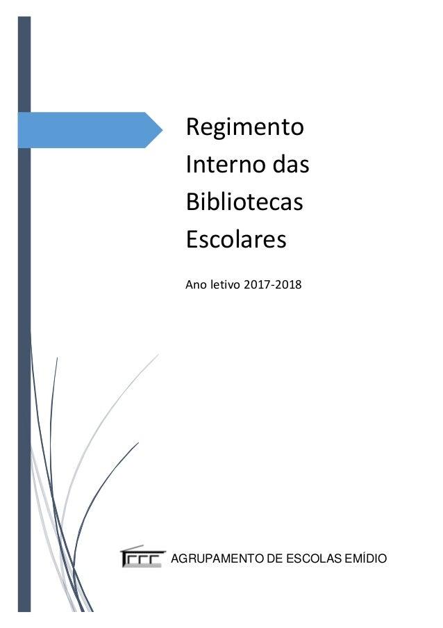 Regimento Interno das Bibliotecas Escolares Ano letivo 2017-2018 AGRUPAMENTO DE ESCOLAS EMÍDIO GARCIA