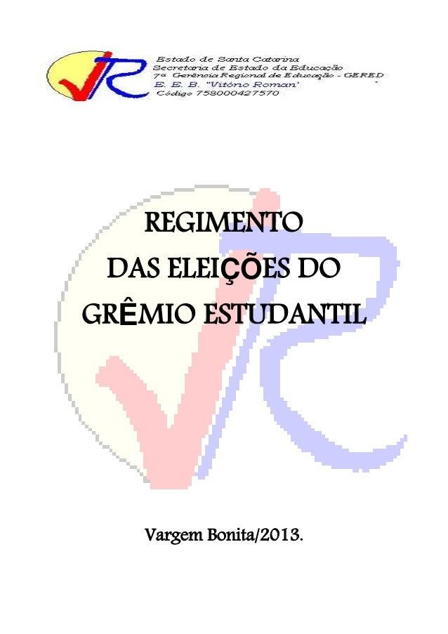 REGIMENTO DAS ELEIÇÕES DO  GRÊMIO ESTUDANTIL  Vargem Bonita/2013.