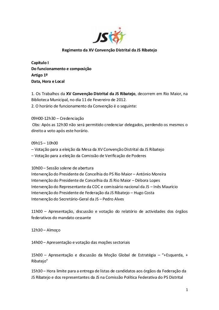 Regimento da XV Convenção Distrital da JS RibatejoCapítulo IDo funcionamento e composiçãoArtigo 1ºData, Hora e Local1. Os ...