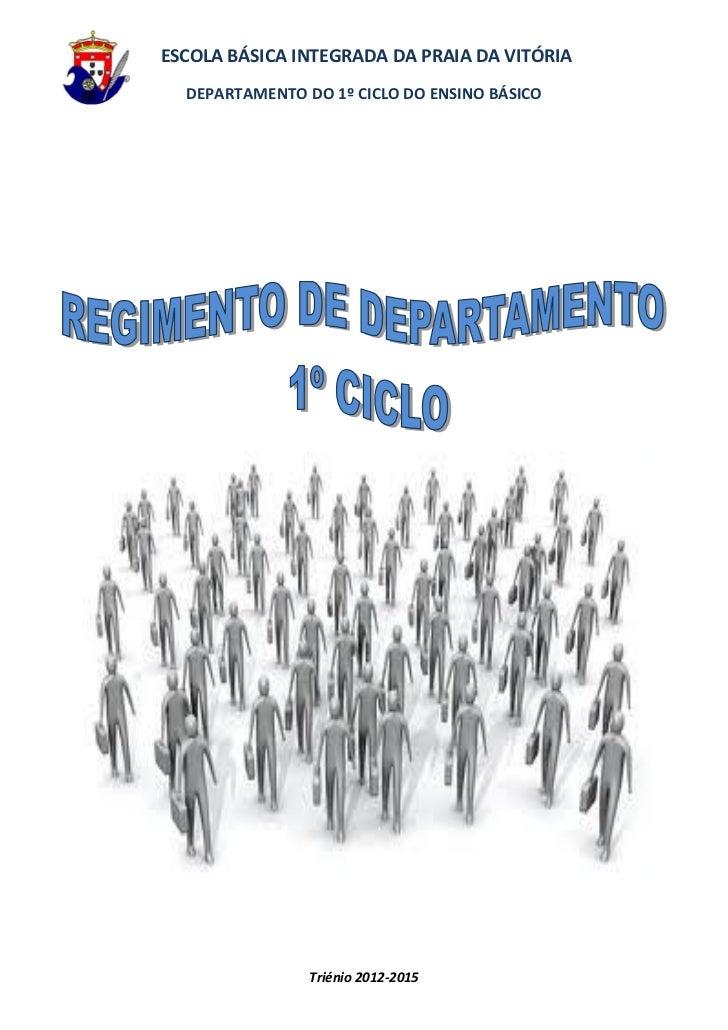 ESCOLA BÁSICA INTEGRADA DA PRAIA DA VITÓRIA  DEPARTAMENTO DO 1º CICLO DO ENSINO BÁSICO                Triénio 2012-2015