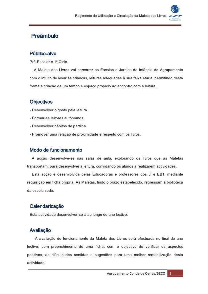 Regimento de Utilização e Circulação da Maleta dos Livros       Preâmbulo    Público-alvo  Pré-Escolar e 1º Ciclo.      A ...