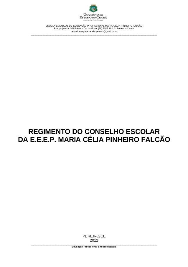 ESCOLA ESTADUAL DE EDUCAÇÃO PROFISSIONAL MARIA CÉLIA PINHEIRO FALCÃORua projetada, S/N Bairro – Cruz – Fone: (88) 3527 18 ...