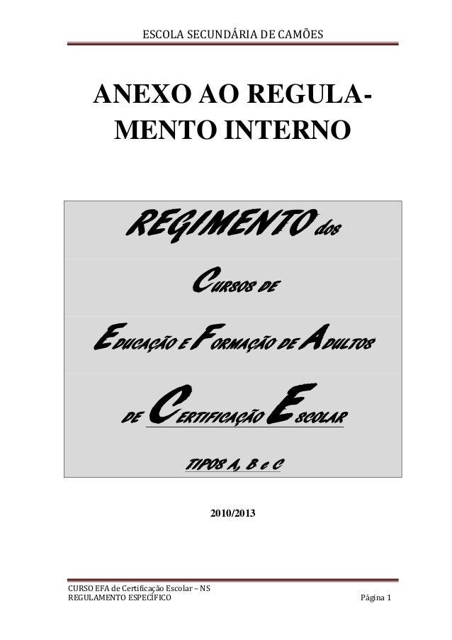 ESCOLA SECUNDÁRIA DE CAMÕES CURSO EFA de Certificação Escolar – NS REGULAMENTO ESPECÍFICO Página 1 ANEXO AO REGULA- MENTO ...