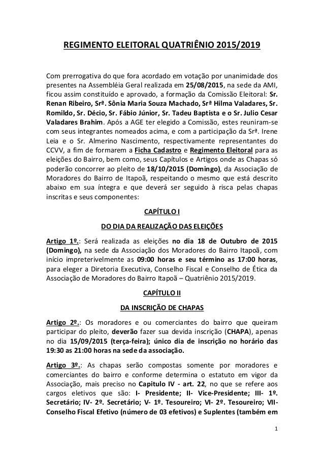 1 REGIMENTO ELEITORAL QUATRIÊNIO 2015/2019 Com prerrogativa do que fora acordado em votação por unanimidade dos presentes ...
