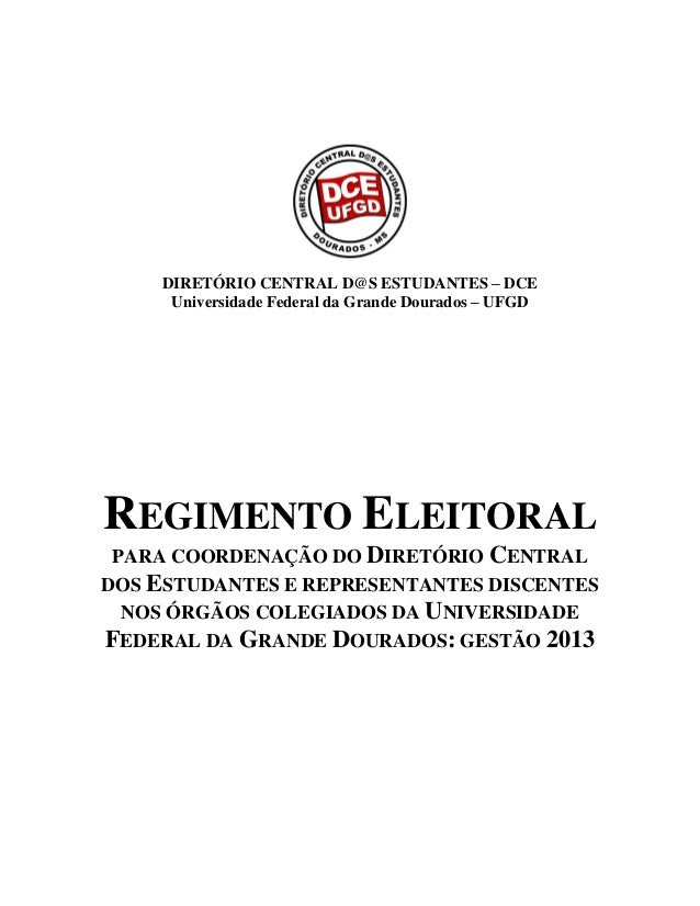 DIRETÓRIO CENTRAL D@S ESTUDANTES – DCE      Universidade Federal da Grande Dourados – UFGDREGIMENTO ELEITORAL PARA COORDEN...
