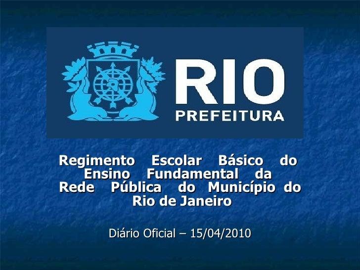 Regimento Escolar Básico do   Ensino Fundamental daRede Pública do Município do         Rio de Janeiro     Diário Oficial ...