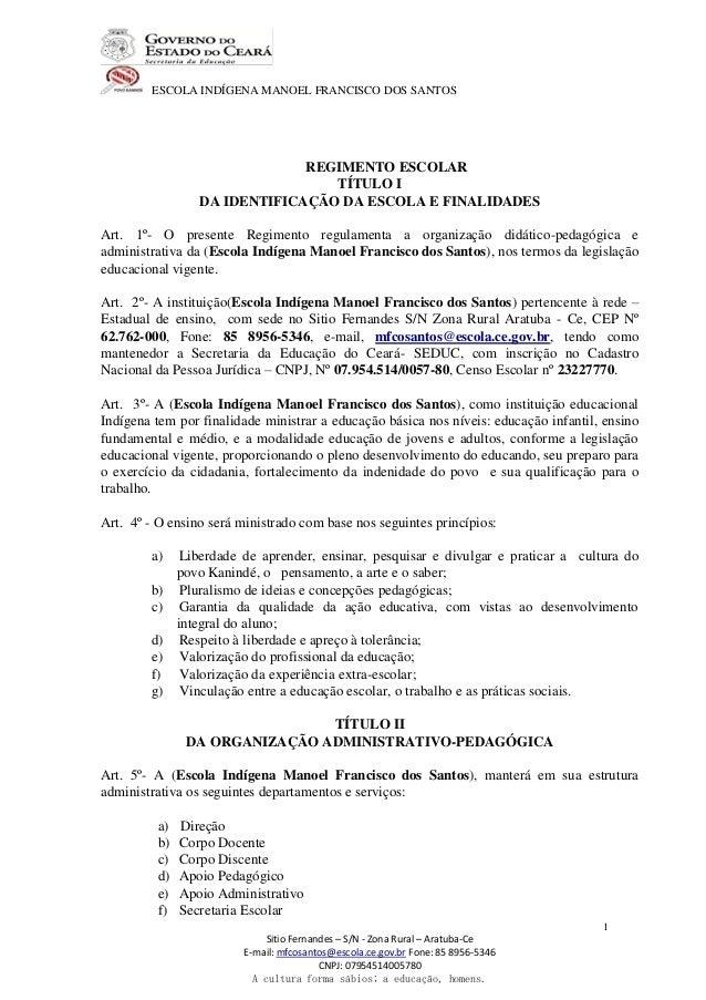 ESCOLA INDÍGENA MANOEL FRANCISCO DOS SANTOS Sitio Fernandes – S/N - Zona Rural – Aratuba-Ce E-mail: mfcosantos@escola.ce.g...