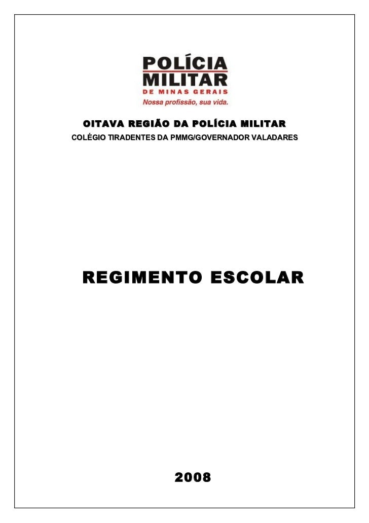 OITAVA REGIÃO DA POLÍCIA MILITARCOLÉGIO TIRADENTES DA PMMG/GOVERNADOR VALADARES  REGIMENTO ESCOLAR                     2008