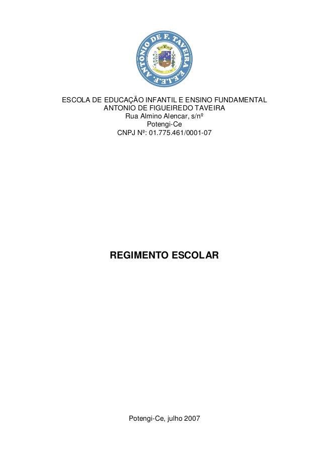 ESCOLA DE EDUCAÇÃO INFANTIL E ENSINO FUNDAMENTAL ANTONIO DE FIGUEIREDO TAVEIRA Rua Almino Alencar, s/nº Potengi-Ce CNPJ Nº...