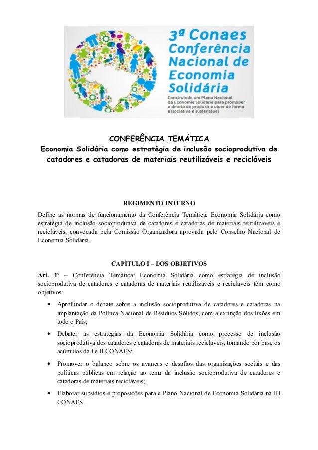 CONFERÊNCIA TEMÁTICA Economia Solidária como estratégia de inclusão socioprodutiva de catadores e catadoras de materiais r...
