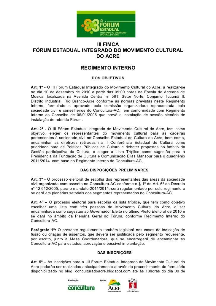 III FIMCA FÓRUM ESTADUAL INTEGRADO DO MOVIMENTO CULTURAL                     DO ACRE                           REGIMENTO I...