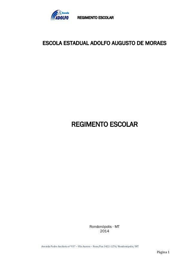 REGIMENTO ESCOLAR Avenida Padre Anchieta nº 937 – Vila Aurora – Fone/Fax 3422-1276/ Rondonópolis/ MT Página 1 ESCOLA ESTAD...