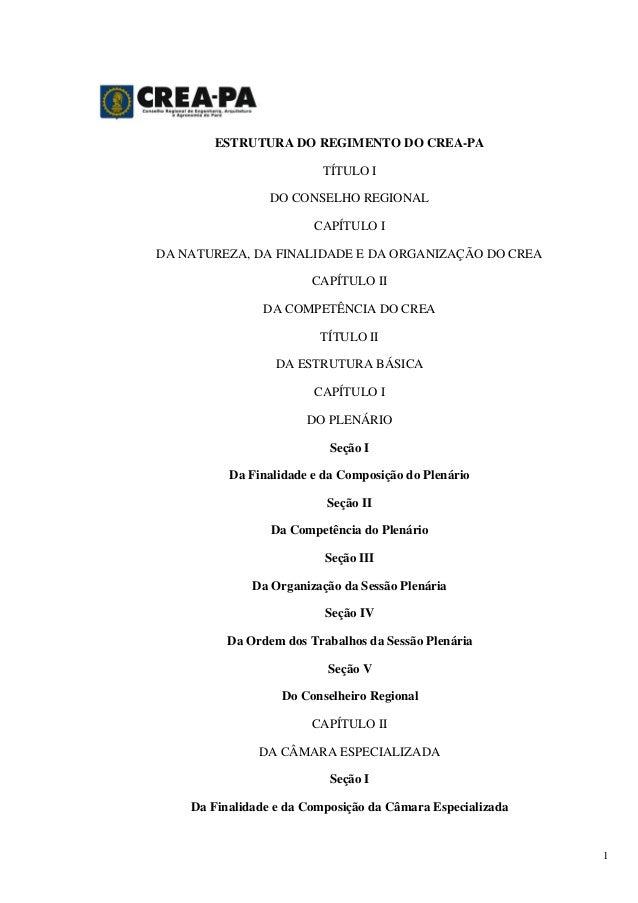 ESTRUTURA DO REGIMENTO DO CREA-PA TÍTULO I DO CONSELHO REGIONAL CAPÍTULO I DA NATUREZA, DA FINALIDADE E DA ORGANIZAÇÃO DO ...