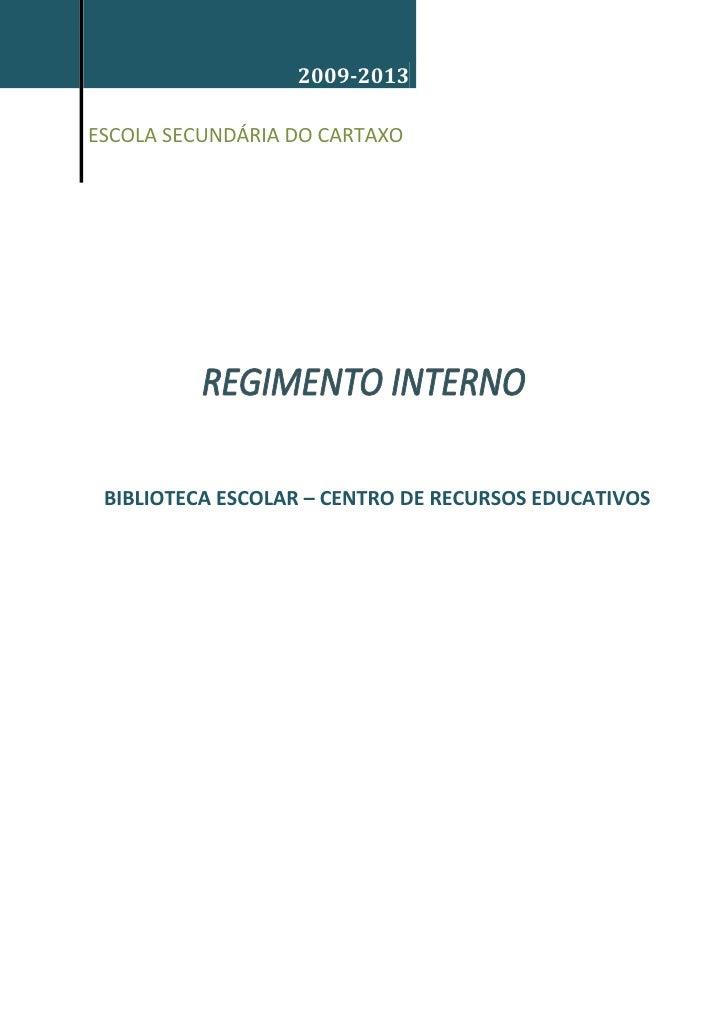 [Escrever texto]                      2009-2013  ESCOLA SECUNDÁRIA DO CARTAXO      BIBLIOTECA ESCOLAR – CENTRO DE RECURSOS...