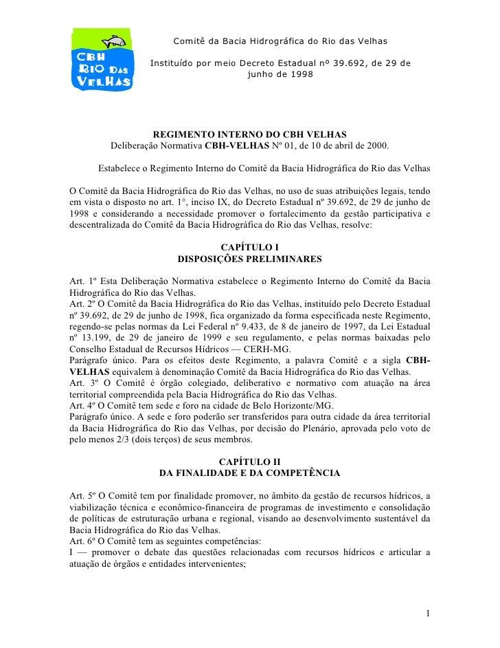Comitê da Bacia Hidrográfica do Rio das Velhas                      Instituído por meio Decreto Estadual nº 39.692, de 29 ...