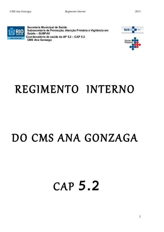 CMS Ana Gonzaga                        Regimento Interno                  2013            Secretaria Municipal de Saúde   ...