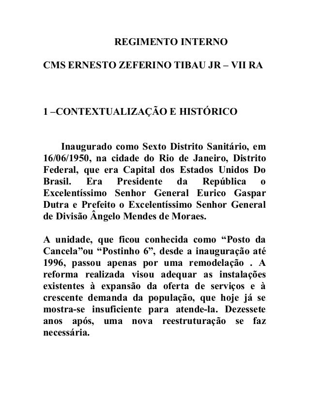 REGIMENTO INTERNO CMS ERNESTO ZEFERINO TIBAU JR – VII RA  1 –CONTEXTUALIZAÇÃO E HISTÓRICO Inaugurado como Sexto Distrito S...