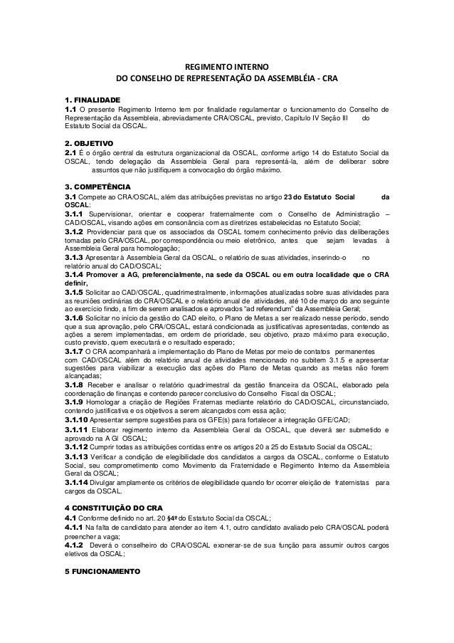 REGIMENTO INTERNO DO CONSELHO DE REPRESENTAÇÃO DA ASSEMBLÉIA - CRA 1. FINALIDADE 1.1 O presente Regimento Interno tem por ...