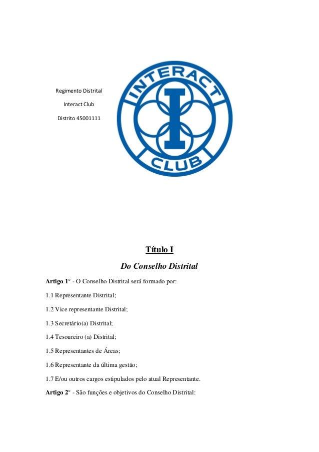 Regimento Distrital Interact Club Distrito 45001111  Título I Do Conselho Distrital Artigo 1° - O Conselho Distrital será ...