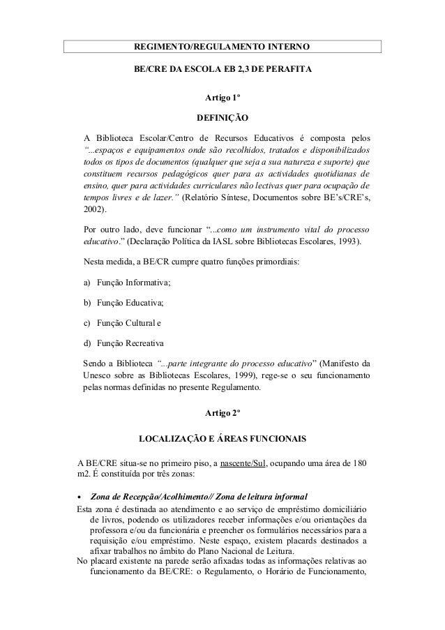 REGIMENTO/REGULAMENTO INTERNO BE/CRE DA ESCOLA EB 2,3 DE PERAFITA Artigo 1º DEFINIÇÃO A Biblioteca Escolar/Centro de Recur...