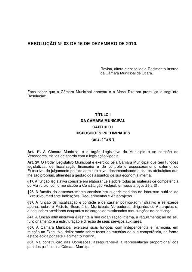 RESOLUÇÃO Nº 03 DE 16 DE DEZEMBRO DE 2010.  Revisa, altera e consolida o Regimento Interno da Câmara Municipal de Ocara.  ...