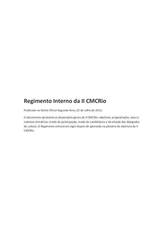 Regimento Interno da II CMCRio Publicado no Diário Oficial Segunda-feira, 22 de Julho de 2013. O documento apresenta as di...