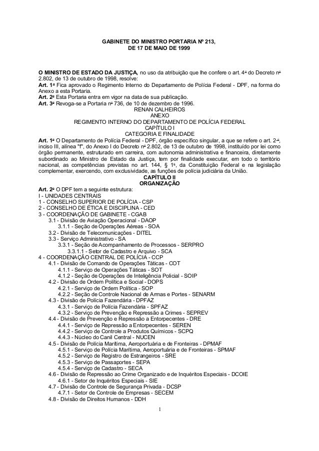 GABINETE DO MINISTRO PORTARIA Nº 213, DE 17 DE MAIO DE 1999 O MINISTRO DE ESTADO DA JUSTIÇA, no uso da atribuição que lhe ...