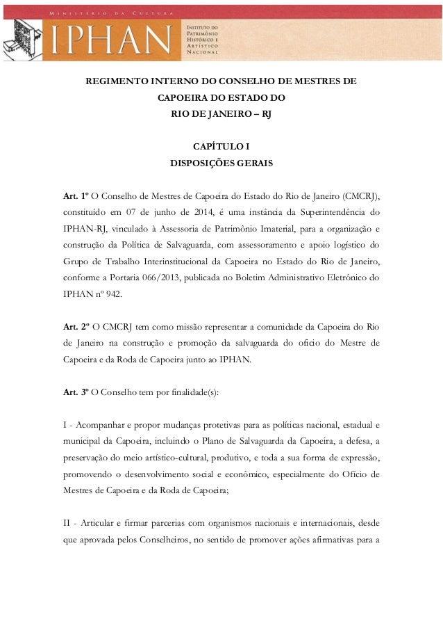 REGIMENTO INTERNO DO CONSELHO DE MESTRES DE CAPOEIRA DO ESTADO DO RIO DE JANEIRO – RJ CAPÍTULO I DISPOSIÇÕES GERAIS Art. 1...