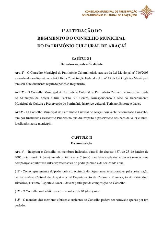 CONSELHO MUNICIPAL DE PRESERVAÇÃO DO PATRIMÔNIO CULTURAL DE ARAÇAÍ/MG  1ª ALTERAÇÃO DO REGIMENTO DO CONSELHO MUNICIPAL DO ...