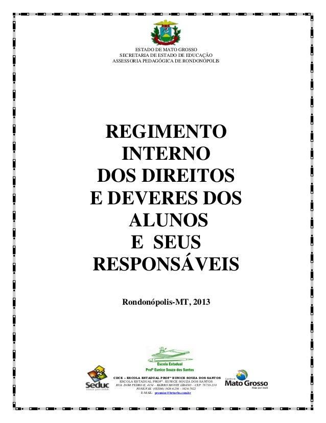 ESTADO DE MATO GROSSO   SECRETARIA DE ESTADO DE EDUCAÇÃO ASSESSORIA PEDAGÓGICA DE RONDONÓPOLIS  REGIMENTO   INTERNO DOS DI...