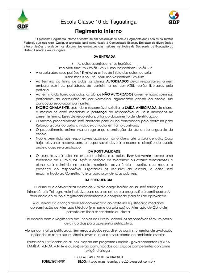Escola Classe 10 de Taguatinga Regimento Interno O presente Regimento Interno encontra-se em conformidade com o Regimento ...