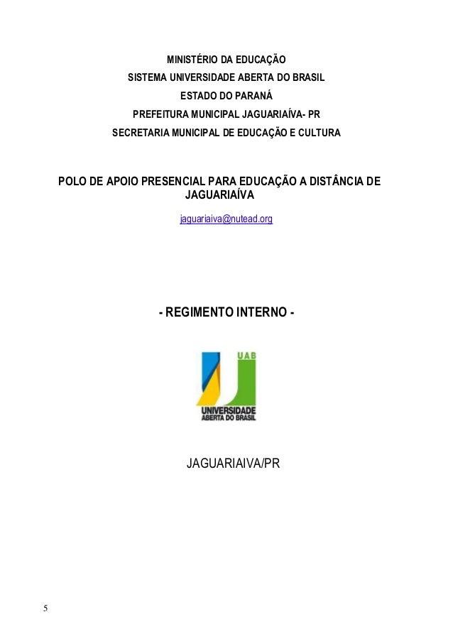 5 MINISTÉRIO DA EDUCAÇÃO SISTEMA UNIVERSIDADE ABERTA DO BRASIL ESTADO DO PARANÁ PREFEITURA MUNICIPAL JAGUARIAÍVA- PR SECRE...