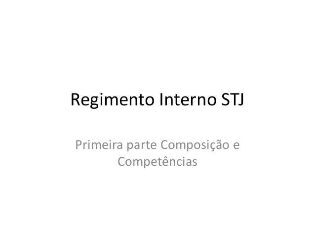 Regimento Interno STJ Primeira parte Composição e Competências