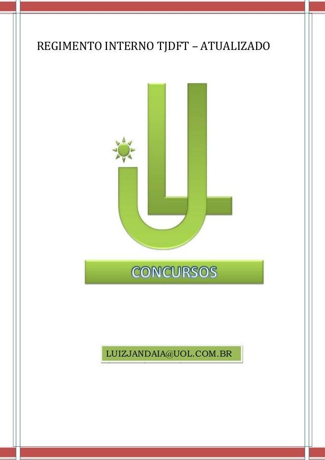 REGIMENTO INTERNO TJDFT – ATUALIZADO          LUIZJANDAIA@UOL.COM.BR