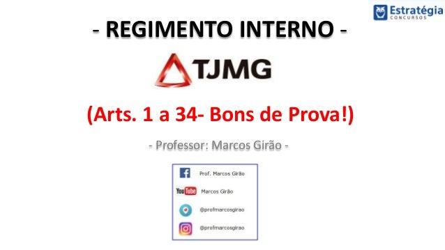 - REGIMENTO INTERNO - - Professor: Marcos Girão - (Arts. 1 a 34- Bons de Prova!)