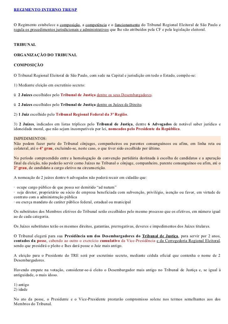 REGIMENTO INTERNO TRE/SPO Regimento estabelece a composição, a competência e o funcionamento do Tribunal Regional Eleitora...
